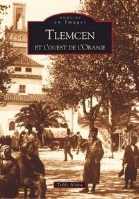 Teddy Alzieu - Tlemcen et l'ouest de l'Oranie.