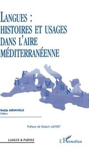 Teddy Arnavielle - Langues : histoires et usages dans l'aire méditerranéenne.