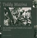 Teddy Mazina - Des tambours sur l'oreille d'un sourd - Burundi.