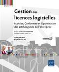 Teddy Monin et Raphaël Coche - Gestion des licences - Conformité, Maîtrise et Optimisation des actifs logiciels de l'entreprise.