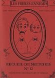 Teddy Vrignault et André Gaillard - Les frères ennemis - Recueil de sketches n° 12.