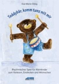 Teddybär, komm tanz mit mir - Rhythmisches Spiel für Kleinkinder zum Vorlesen, Entdecken und Mitmachen.