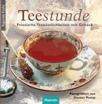 Teestunde - Friesische Teeköstlichkeiten mit Gebäck.