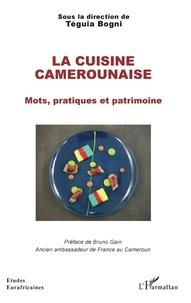 Téguia Bogni - La cuisine camerounaise - Mots, pratiques et patrimoine.