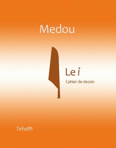 """Medou, """"Le i"""""""