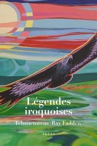 Tehanetorens - Légendes iroquoises.