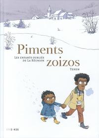 Téhem - Piments zoizos - Les enfants oubliés de La Réunion.