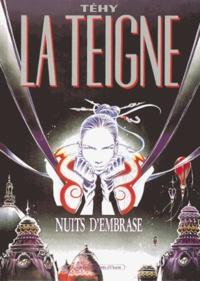 Téhy - La Teigne Tome 1 : Nuits d'embrase.