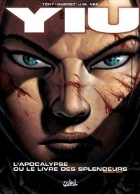 Téhy et  Vee - Yiu T06 - L'Apocalypse ou le livre des splendeurs.