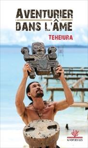 Teiheiura Teahui - Aventurier dans l'âme.