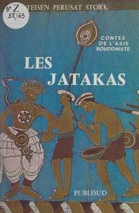 Teisen Pérusat-Stork - Contes de l'Asie bouddhiste : les Jatakas, les vies antérieures du Bouddha - Adaptation d'après les textes anciens.