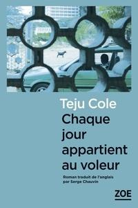 Teju Cole - Chaque jour appartient au voleur.