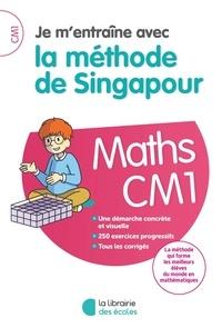 Tek Hong Kho et Hector Chee Kum Hoong - Maths CM1 Je m'entraîne avec la méthode de Singapour.