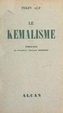 Tekin Alp et Edouard Herriot - Le kemalisme.
