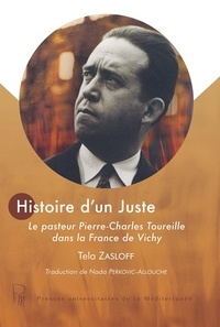 Histoire dun Juste - Le pasteur Pierre-Charles Toureille dans la France de Vichy.pdf