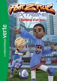 Télé Images Kids - Foot 2 Rue Extrême 04 - Capitaine d'un jour.