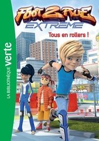 Télé Images Kids - Foot 2 Rue Extrême 05 - Tous en rollers !.
