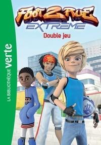 Télé Images Kids - Foot 2 Rue Extrême 06 - Double jeu.