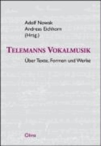 Telemanns Vokalmusik - Über Texte, Formen und Werke.
