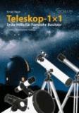 Teleskop 1x1 - Erste Hilfe für Fernrohr-Besitzer.