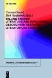 Telling Stories / Geschichten erzählen - Literature and Evolution / Literatur und Evolution.