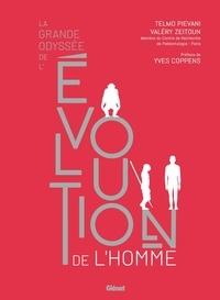Telmo Pievani et Valéry Zeitoun - La grande odyssée de l'évolution de l'Homme.