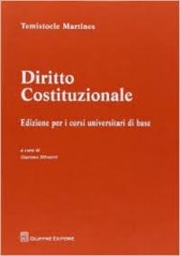 Temistocle Martines et Gaetano Silvestri - Diritto costituzionale - Edizione per i corsi universitari di base.