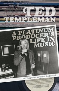 Templeman Ted et Greg Renoff - Ted Templeman - A Platinum Producer's Life in Music.