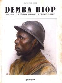 Tempoe et  Mor - Demba Diop - Un tirailleur sénégalais dans la grande guerre.