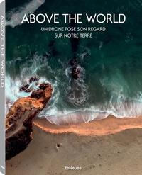 TeNeues - Above the world - Un drone pose son regard sur notre terre.