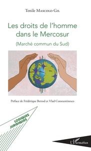 Tenile Mascolo Gil - Les droits de l'homme dans le Mercosur (Marché commun du Sud).