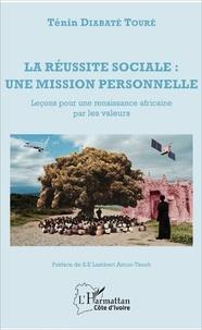 La réussite sociale : une mission personnelle - Leçons pour une renaissance africaine par les valeurs.pdf
