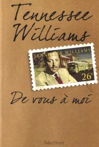 Tennessee Williams - De vous à moi.