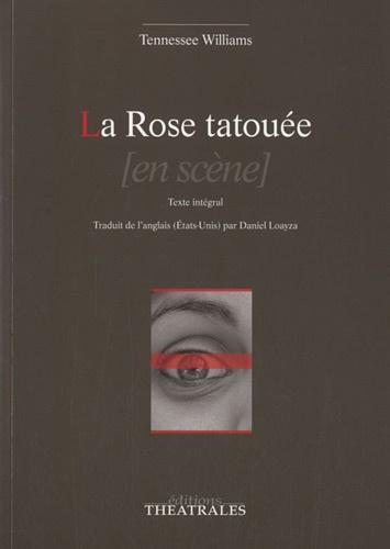 Tennessee Williams - La Rose tatouée.