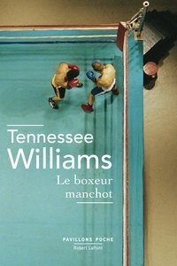 Tennessee Williams - Le boxeur manchot.