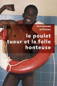 Tennessee Williams - Le poulet tueur et la folle honteuse.