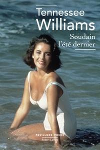 Tennessee Williams - Soudain l'été dernier.