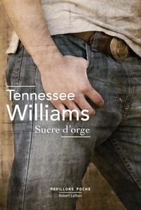 Tennessee Williams - Sucre d'orge.