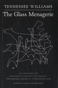 Tennessee Williams - The Glass Menagerie.