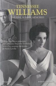 Tennessee Williams - Théâtre, roman, mémoires.