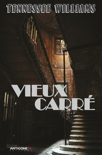 Tennessee Williams - Vieux Carré.