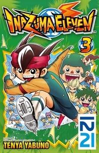 Livres téléchargeables gratuitement pour amazon kindle Inazuma Eleven Tome 3 iBook PDF MOBI 9782823823851 par Tenya Yabuno