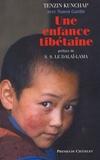 Tenzin Kunchap et Nanon Gardin - Une enfance tibétaine.
