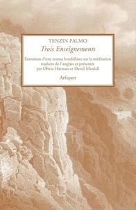 Tenzin Palmo - Trois Enseignements - Entretiens d'une nonne bouddhiste sur la méditation.