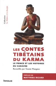 Tenzin Wangmo - Les contes tibétains du Karma - Le prince et les histoires du cadavre.