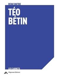 Téo Bétin - Les histoires qu'on se raconte et celles qui ont lieu.