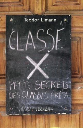 Classé X. Petits secrets des classes prépas