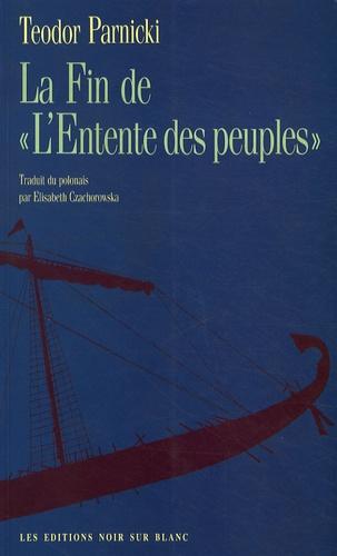 "Teodor Parnicki - La fin de ""L'Entente des peuples""."