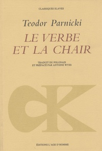 Teodor Parnicki - Le verbe et la chair.