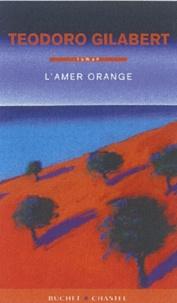 Teodoro Gilabert - L'amer orange.